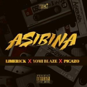 Limerick - Asibina Ft. Yomi Blaze, Picazo